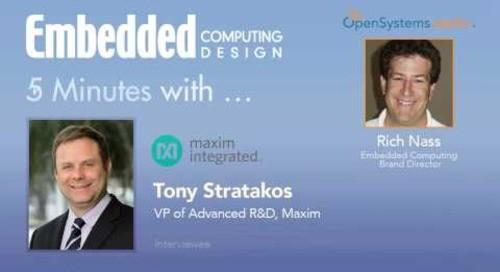 Five Minutes With…Tony Stratakos, VP of Advanced R&D, Maxim