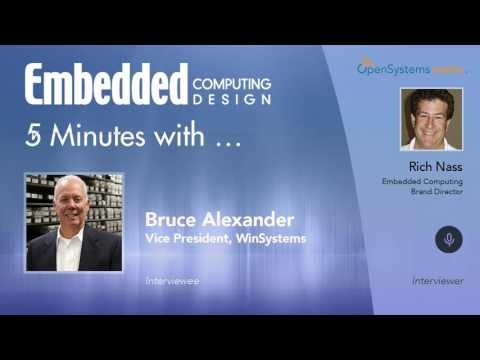 Five Minutes with…Bruce Alexander, Vice President, WinSystems