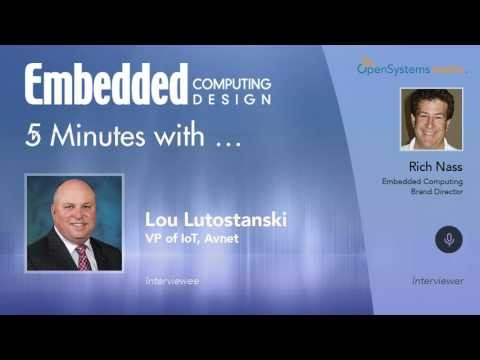 Five Minutes With…Lou Lutostanski, VP of IoT, Avnet