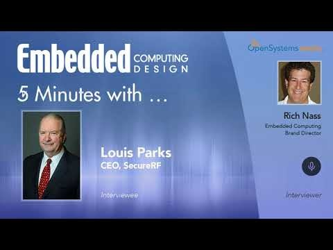 Five Minutes With…Louis Parks, CEO, SecureRF
