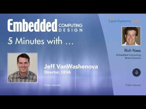 Five Minutes With…Jeff VanWashenova, Director, CEVA