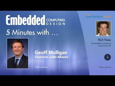 Five Minutes With…Geoff Mulligan, Chairman, LoRa Alliance