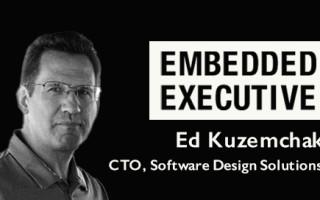 Embedded Executive: Ed Kuzemchak, CTO, Software Design Solutions