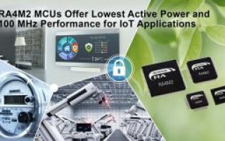 Renesas Launches New RA4 MCUs to Expand Low-Power Industrial and IoT Applications