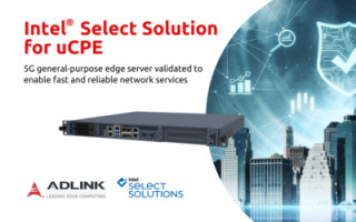 ADLINK MECS-6110 Edge Server Verified as an Intel Select Solution for Universal Customer Premises Equipment (uCPE)
