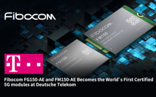 Fibocom FG150-AE and FM150-AE Becomes the World's First Certified 5G modules at Deutsche Telekom!