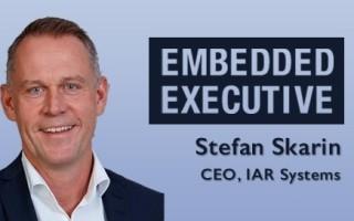 Embedded Executive: Stefan Skarin, CEO, IAR Systems