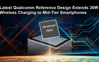 Renesas Collaborates with Qualcomm Technologies to Speed Mainstream Adoption of Wireless Charging for Smartphones