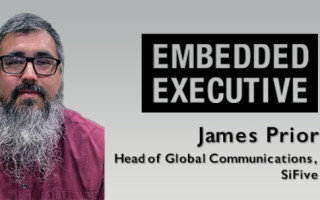 Embedded Executive: James Prior, Head of Global Communications, SiFive
