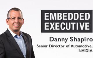 Embedded Executive: Danny Shapiro, Senior Director of Automotive, NVIDIA