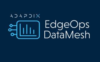 Adapdix announces EdgeOps DataMesh