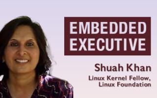 Embedded Executive: Shuah Khan, Linux Kernel Fellow, Linux Foundation