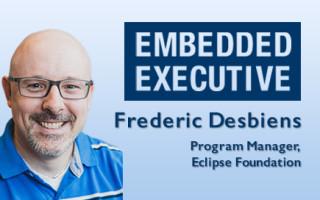 Embedded Executive: Frederic Desbiens, Program Manager, Eclipse Foundation