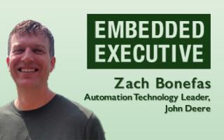 Embedded Executive: Zach Bonefas, Automation Technology Leader, John Deere