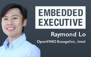 Embedded Executive: Raymond Lo, OpenVINO Evangelist, Intel