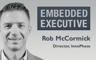 Embedded Executive: Rob McCormick, Director, InnoPhase