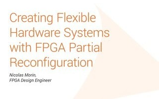 Creating Flexible Hardware Systems with FPGA Partial Reconfiguration