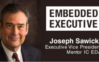 Embedded Executive: Joseph Sawicki, Executive Vice President, Mentor IC EDA
