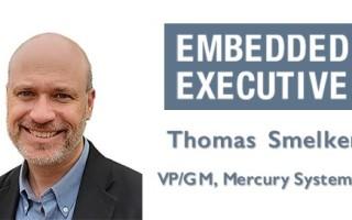 Embedded Executives: Thomas Smelker, VP/GM, Mercury Systems