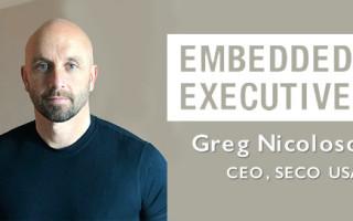 Embedded Executive: Greg Nicoloso, CEO, SECO USA