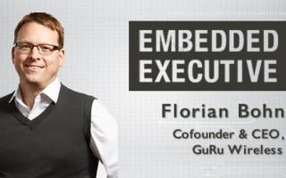 Embedded Executive: Florian Bohn, Cofounder & CEO, GuRu Wireless