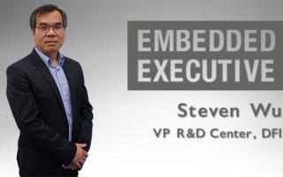 Embedded Executive: Steven Wu, VP R&D Center, DFI