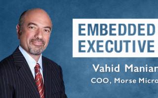 Embedded Executive: Vahid Manian, COO, Morse Micro