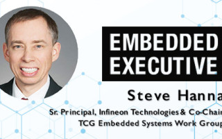Embedded Executive: Steve Hanna, Sr. Principal, Infineon Technologies & Co-Chair, TCG Embedded Systems Work Group