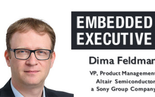 Embedded Executive: Dima Feldman, VP, Product Management, Altair Semiconductor, a Sony Group Company