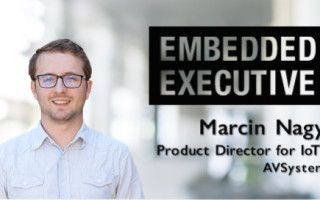 Embedded Executive: Marcin Nagy, Product Director for IoT, AVSystem